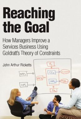 Reaching The Goal: How Managers Improve a Services Business Using Goldratt's Theory of Constraints