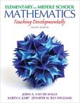 Book Cover Image. Title: Elementary and Middle School Mathematics:  Teaching Developmentally, Author: John Van de Walle