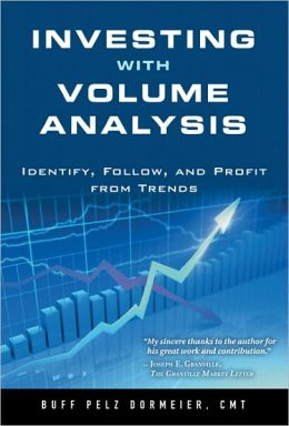 Investing with Volume Analysis: Identify, Follow, and Profit from Trends