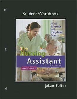 Workbook (Student Activity Guide) for The Nursing Assistant
