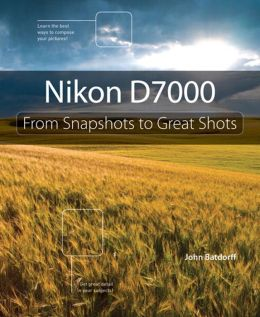 Nikon D7000: From Snapshots to Great Shots