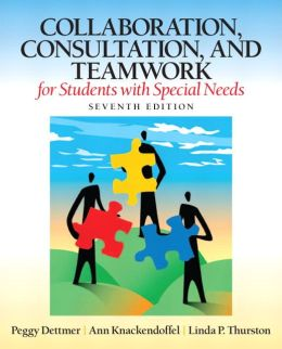 Collaboration, Consultation, and Teamwork for Students with Special Needs