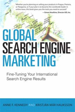 Global Search Engine Marketing: Fine-Tuning Your International Search Engine Results