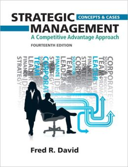 Strategic Management: A Competitive Advantage Approach, Concepts and Cases