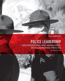 Police Leadership: Organizational and Managerial Decision Making Process