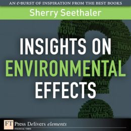 Insights on Environmental Effects