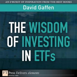 The Wisdom of Investing in ETFs