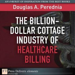The Billion-Dollar Cottage Industry of Healthcare Billing