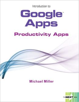 Introduction to Google Apps, Productivity Apps