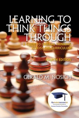 Learning to Think Things Through: A Guide to Critical Thinking Across the Curriculum (2-downloads)