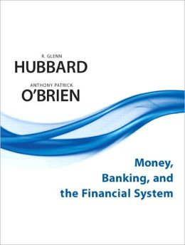 Money, Banking, and the Financial System plus MyEconLab with Pearson Etext Student Access Code Card Package