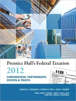Prentice Hall's Federal Taxation 2012 Corporations, Partnerships, Estates & Trusts