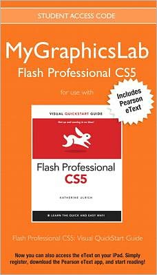 MyGraphicsLab Flash Professional Course with Flash Professional CS5: Visual QuickStart Guide