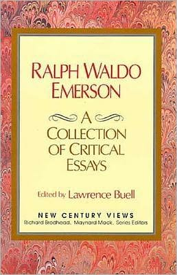 Ralph Waldo Emerson: A Collection of Critical Essays