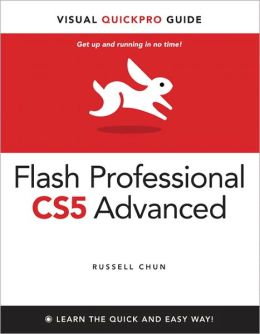 Flash Professional CS5 Advanced for Windows and Macintosh: Visual QuickPro Guide, Enhanced Edition