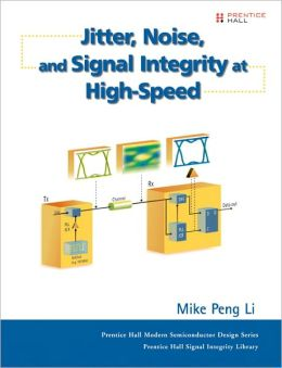 Jitter, Noise, and Signal Integrity at High-Speed