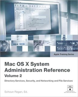 Apple Training Series: Mac OS X 10.4 System Administration Reference, Volume 2