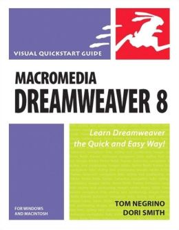 Macromedia Dreamweaver 8 for Windows and Macintosh: Visual QuickStart Guide