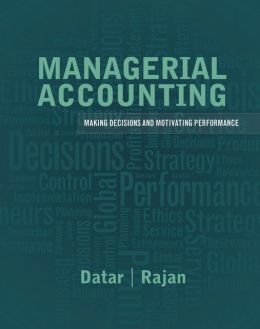 Managerial Accounting: Decision Making and Motivating Performance Plus NEW MyAccountingLab with Pearson eText -- Access Card Package