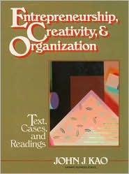 Entrepreneurship, Creativity, and Organization: Text, Cases, and Readings