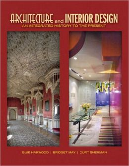 Architecture and Interior Design: An Integrated History to the Present Plus MyInteriorDesignKit with Pearson eText -- Access Card Package