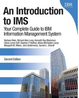 An Introduction to IMS: Your Complete Guide to IBM Information Management System