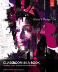 Book Cover Image. Title: Adobe InDesign CS6 Classroom in a Book, Author: Adobe Creative Team