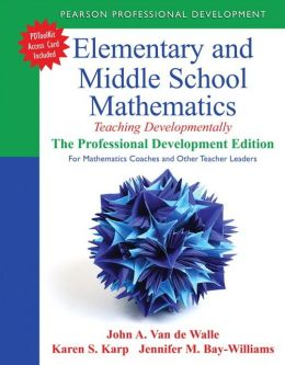 Elementary and Middle School Mathematics: Teaching Developmentally: The Professional Development Edition