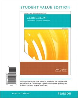 Curriculum: Foundations, Principles, and Issues, Student Value Edition