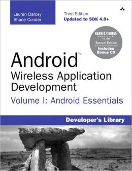 Android Wireless Application Development Volume I: Android Essentials, Barnes & Noble Special Edition, 3E