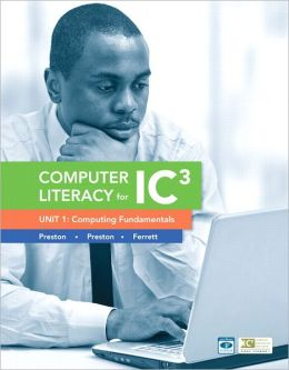 Computer Literacy for IC3 Unit 1: Computing Fundamentals