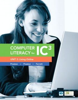 Computer Literacy for IC3 Unit 3: Living Online, 2/e