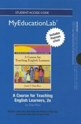 NEW MyEducationLab with Pearson eText -- Standalone Access Card -- for A Course for Teaching English Learners