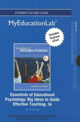 NEW MyEducationLab with Pearson eText -- Standalone Access Card -- for Essentials of Educational Psychology: Big Ideas to Guide Effective Teaching