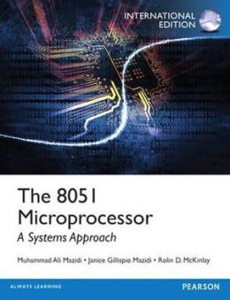 The 8051 Microprocessor: A Systems Approach