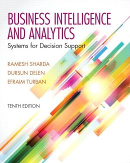 Businesss Intelligence and Analytics: Systems for Decision Support