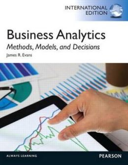 Business Analytics: Methods, Models and Decisions