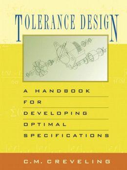 Tolerance Design (paperback): A Handbook for Developing Optimal Specifications