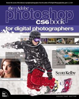 The Adobe Photoshop CS6 Book for Digital Photographers (B&N Special Edition)