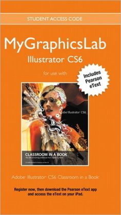MyGraphicsLab Illustrator Course with Adobe Illustrator CS6 Classroom in a Book
