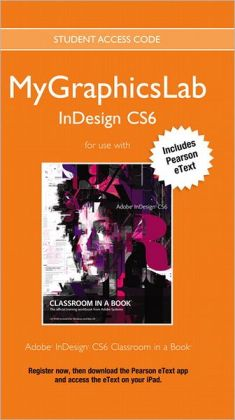 MyGraphicsLab InDesign Course with Adobe InDesign CS6 Classroom in a Book