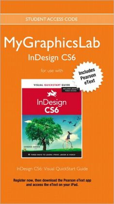 MyGraphicsLab InDesign Course with InDesign CS6: Visual QuickStart Guide
