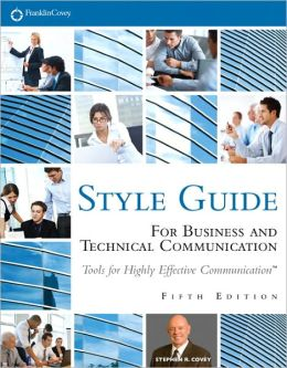 FranklinCovey Style Guide: For Business and Technical Communication