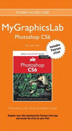 MyGraphicsLab Photoshop Course with Photoshop CS6: Visual QuickStart Guide