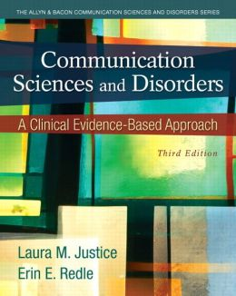 Communication Sciences and Disorders: A Clinical Evidence-Based Approach