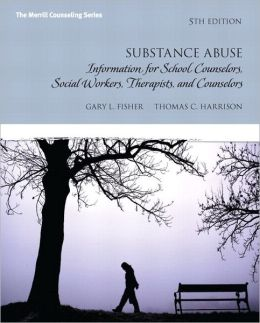 Substance Abuse: Information for School Counselors, Social Workers, Therapists and Counselors Plus MyCounselingLab with Pearson eText