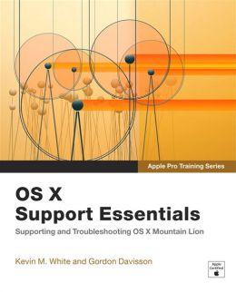 Apple Pro Training Series: OS X Support Essentials