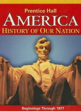 America: History Of Our Nation 2014 Beginnings Through 1877 Student Edition Grade 8