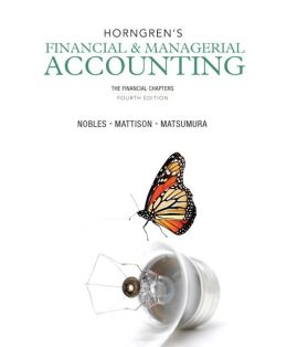 Horngren's Financial & Managerial Accounting: The Financial Chapters