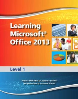 Learning Microsoft Office 2013: Level 1